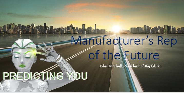Upcoming Webinar: Manufacturers' Rep of the Future (Tuesday, May 26th 1:00pm EDT)
